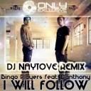 Bingo Players Feat Dan'thony - I Will Follow ( Dj Pakco remix)