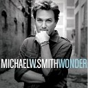Michael W. Smith - The Other Side of Me