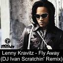Lenny Kravitz - Fly Away DJ Ivan Scratchin