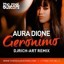 Aura Dione feat DJ Rich art - Geronimo