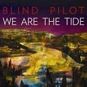 Blind Pilot - Half Moon