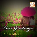 Alphi Albert - I Love You Not Because of Who