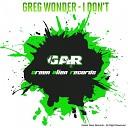 Greg Wonder - I Don t Original Mix