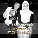 Fuad Monster feat Chika Riska - Friday the 13