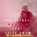 Era Istrefi Feat. Felix Snow - Redrum (DJ AlexM Remix)