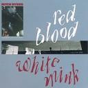 Red Blood, White Mink