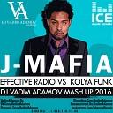 EFFECTIVE RADIO Vs Kolya Funk - J-MAFIA (DJ Vadim Adamov Mash UP) (zaycev.net)