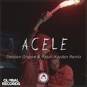 Acele (Deepen Groove & Ralph Kayden Remix)
