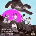 Jason Rivas Cosmic Phosphate - Dreams Come True Radio Edit