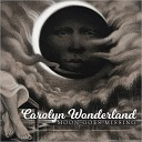 Carolyn Wonderland - Every Time You Go