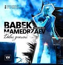 Бабек Мамедрзаев - Давай зажигай (www.мю.su)