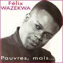 Félix Wazekwa - Eza verbe