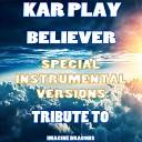 Kar Play - Believer Like Extended Instrumental Mix