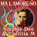 Stephie Dee Laetitia M - Ma l amore No Lake Koast Francesco Ciocca Rmx