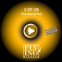 3 Of Us - The Land of Flux Cut Dub