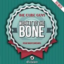 The Cube Guys feat Ben Onono - Work it To the Bone Accapella