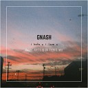 GNASH FT OLIVIA O BRIEN - I HATE U I LOVE YOU