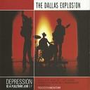 The Dallas Explosion - All in My Head