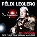 Félix Leclerc - Variation sur le verbe donner