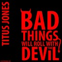 Marilyn Manson Vs. Christina Aguilera Vs. Jace Everett Vs. Rihanna Vs. Lady Gaga Vs. Katy Perry Vs. Yeah Yeah Yeahs Vs. Drowning Pool Vs. 666 Vs. Mike Oldfield - Bad Things Will Roll With The Devil [Titus Jones]