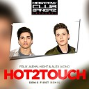 Felix Jaehn, Hight & Alex Aiono - Hot2Touch (Denis First Remix)