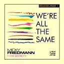 Micky Friedmann feat Pat Bernetti - We re All the Same Esteban Lopez Pedro Pons Remix