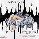 NRVS LVRS - City Lights Sleight of Hands Remix