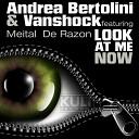 Andrea Bertolini Vanshock Meital De Razon - Look At Me Now Dor Dekel Remix