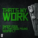 That's My Work (feat. Tha Dogg Pound & Soopafly)