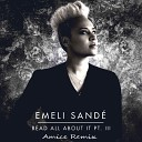 Emeli Sand - Read All About It Amice Remix RA