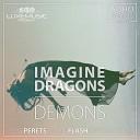 Imagine Dragons - Demons Oleg Perets Ivan Flash Remix