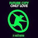 90x FUTURE CITY - Only love