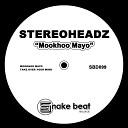 Stereoheadz - Mookhoo Mayo