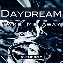 Daydream - Take Me Away Systematic Remix
