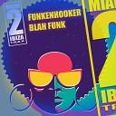 Funkenhooker - Blah Funk (Dub Extended Mix)