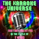 The Karaoke Universe - Everytime I Close My Eyes Karaoke Version In the Style of B Witched