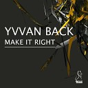 Yvvan Back - Make it Right