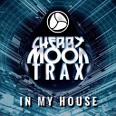 Cherry Moon Trax - In My House M I K E Push Remix