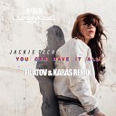 Jackie Tech - You Can Have It All (Filatov & Karas Radio Remix)