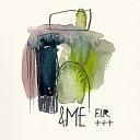 ME - F I R Sant Remix