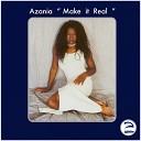 Azania - Make it Real Groovy Radio Edit