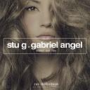 Stu G feat Gabriel Angel - Sealed Wet Lips Original Club Mix