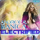 Andreea B nic - Electrified Extended Version