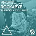 Clean Bandit - Rockabye (Robby East & STVCKS Remix) (ft. Sean Paul & Anne-Marie)