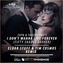 Zayn & Taylor Swift - I Don't Wanna Live Forever (Eldar Stuff, Tim Cosmos Remix)