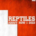 ReptileS - The Time Is Gone