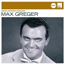 Max Greger - Du hast so wunderschone blaue Augen