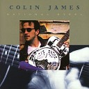 Colin James - You Know My Love