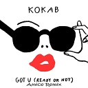 Kokab - Got U Ready or Not Dj Saleh