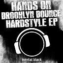 Hands on Brooklyn Bounce Hardstyle